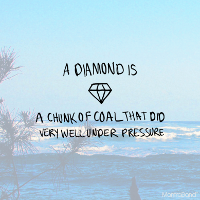 A diamond is just a chunk of coal - MoveTrainGlow Good Vibes